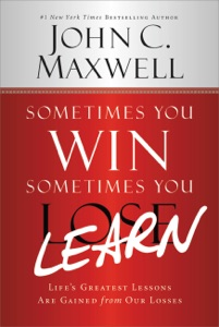 Sometimes You Win--Sometimes You Learn - John C. Maxwell & John Wooden pdf download