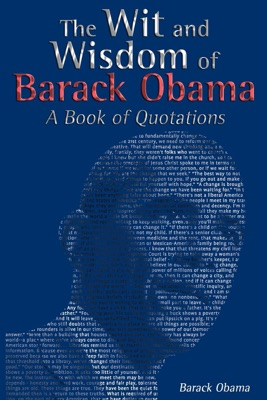 The Wit and Wisdom of Barack Obama: A Book of Quotations - Barack Obama pdf download