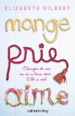 Mange Prie Aime - Elizabeth Gilbert pdf download