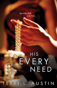 His Every Need - Terri L. Austin pdf download
