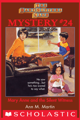The Baby-Sitters Club Mystery #24: Mary Anne and the Silent Witness - Ann M. Martin
