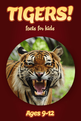 Tiger Facts For Kids 9-12 - Cindy Bowdoin