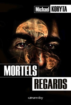 Mortels regards - Michael Koryta pdf download