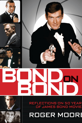 Bond On Bond - Roger Moore