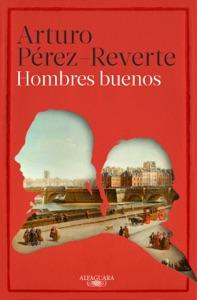 Hombres buenos - Arturo Pérez-Reverte pdf download