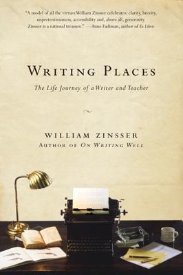 Writing Places - William Zinsser pdf download