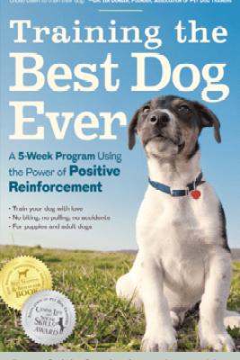 Training the Best Dog Ever - Larry Kay