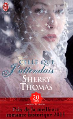 Celle que j'attendais - Sherry Thomas pdf download