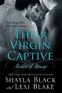 Their Virgin Captive, Masters of Ménage, Book 1 - Shayla Black & Lexi Blake pdf download