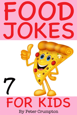 Food Jokes For Kids - Peter Crumpton