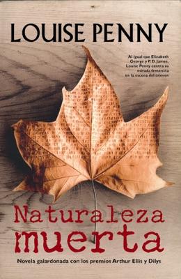 Naturaleza muerta: Novela galardonada con los premios arthur ellis y dilys - Louise Penny pdf download