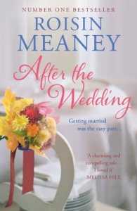 After the Wedding: What happens after you say 'I do'? - Roisin Meaney pdf download