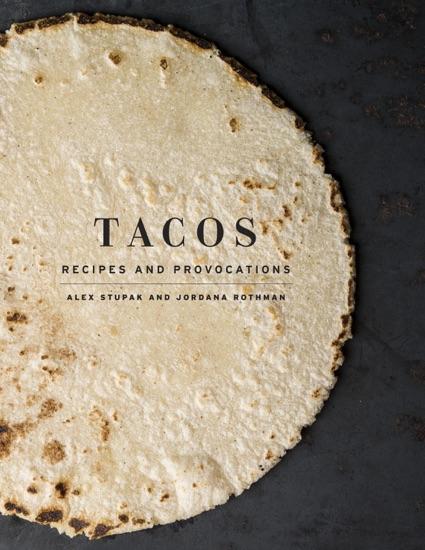 Tacos by Alex Stupak & Jordana Rothman PDF Download