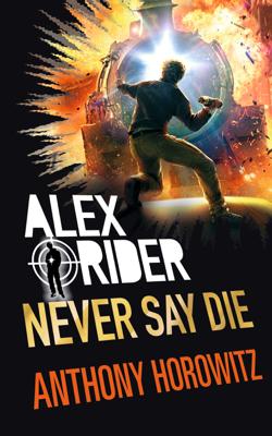 Never Say Die - Anthony Horowitz pdf download