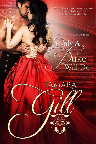 Only a Duke Will Do by Tamara Gill PDF Download