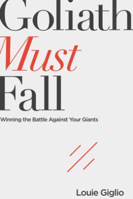 Goliath Must Fall - Louie Giglio