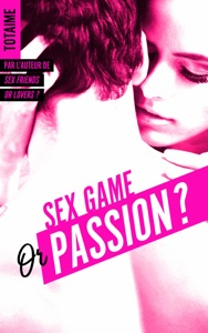 Sex Game or Passion ? - Partie 1 - Totaime pdf download