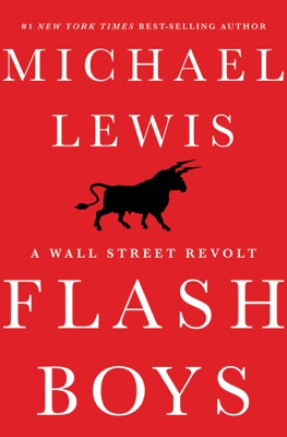Flash Boys: A Wall Street Revolt - Michael Lewis pdf download
