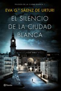 El silencio de la ciudad blanca - Eva García Saénz de Urturi pdf download