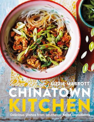 Chinatown Kitchen - Lizzie Mabbott pdf download