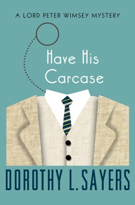 Have His Carcase - Dorothy L. Sayers pdf download