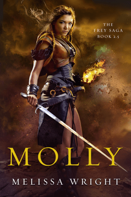 The Frey Saga: Molly - Melissa Wright