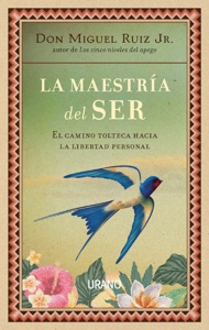 La maestría del ser - Don Miguel Ruiz pdf download
