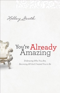 You're Already Amazing - Holley Gerth pdf download