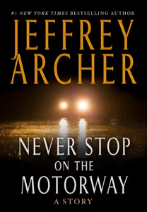 Never Stop on the Motorway - Jeffrey Archer pdf download