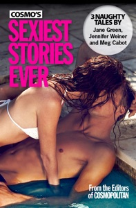 Cosmo's Sexiest Stories Ever - Jane Green, Jennifer Weiner & Meg Cabot pdf download