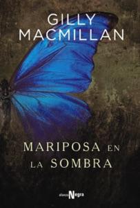 Mariposa en la sombra - Gilly MacMillan & María del Puerto Barruetabeña Díez pdf download