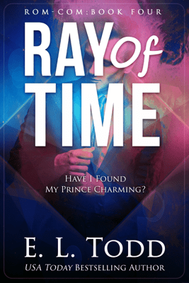 Ray of Time (Ray #4) - E. L. Todd