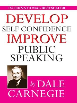 Develop Self-Confidence, Improve Public Speaking - Dale Carnegie pdf download