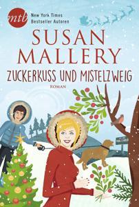 Zuckerkuss und Mistelzweig - Susan Mallery pdf download