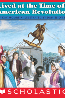 If You Lived at the Time of the American Revolution - Kay Moore