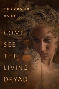 Come See the Living Dryad - Theodora Goss pdf download