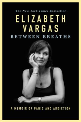Between Breaths - Elizabeth Vargas