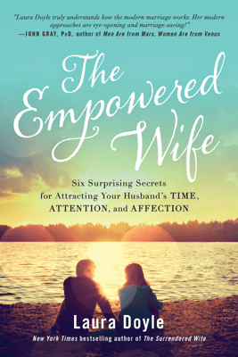 The Empowered Wife - Laura Doyle