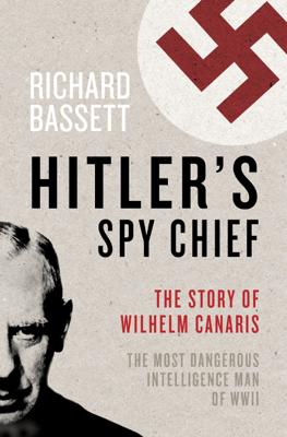 Hitler's Spy Chief - Richard Bassett pdf download
