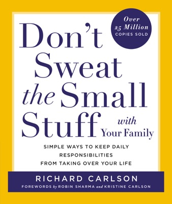 Don't Sweat the Small Stuff with Your Family - Richard Carlson pdf download