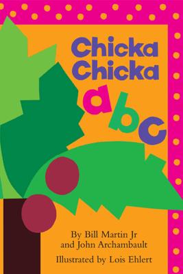 Chicka Chicka ABC - Bill Martin Jr.
