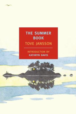 The Summer Book - Tove Jansson, Kathryn Davis & Thomas Teal