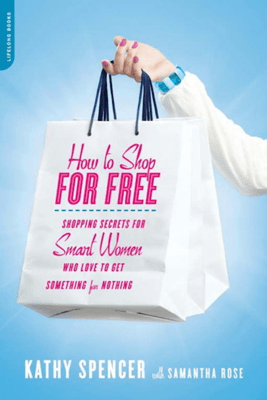 How to Shop for Free - Kathy Spencer & Samantha Rose