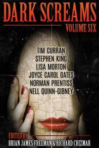 Dark Screams: Volume Six - Brian James Freeman, Richard Chizmar, Stephen King, Norman Prentiss & Joyce Carol Oates pdf download