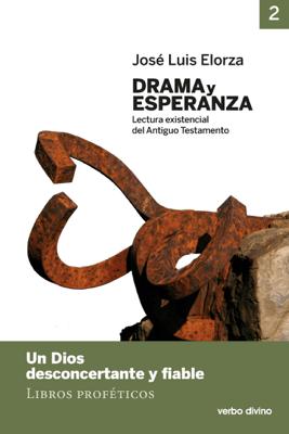 Drama y esperanza - II (Lectura existencial del Antiguo Testamento) - José Luis Elorza Ugarte