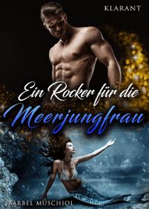 Ein Rocker für die Meerjungfrau - Bärbel Muschiol pdf download