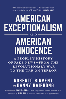 American Exceptionalism and American Innocence - Roberto Sirvent, Danny Haiphong, Ajamu Baraka & Glen Ford