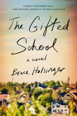 The Gifted School - Bruce Holsinger
