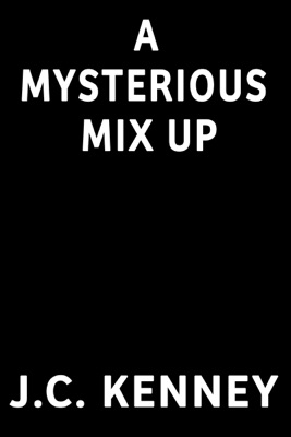 A Mysterious Mix Up - J.C. Kenney pdf download