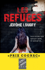 Les Refuges - Prix Cognac 2019 du meilleur roman francophone - Jérôme Loubry pdf download